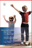 Homeschooling the Child with Asperger Syndrome 9781843107613