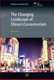 The Changing Landscape of China's Consumerism, , 184334761X