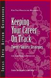 Keeping Your Career on Track : Twenty Success Strategies, Chappelow, Craig and Leslie, Jean Brittain, 1882197615
