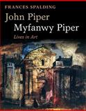 John Piper, Myfanwy Piper : Lives in Art, Spalding, Frances, 0199567611
