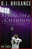 Strength of a Champion, O. J. Brigance and Peter Schrager, 0451467612