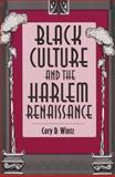 Black Culture and the Harlem Renaissance, Wintz, Cary D., 089096761X