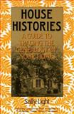 """House Histories : A Guide to Tracing the Genealogy of Your Home: Including Chapters on How to Operate a Homebased """"House Histories"""" Business, Light, Sally, 0961487615"""