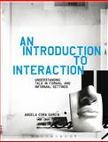 An Introduction to Interaction : Understanding Talk in Formal and Informal Settings, Garcia, Angela Cora, 1441157611
