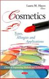 Cosmetics : Types, Allergies and Applications, Hayes, Laura M., 161761761X