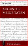 Meine Taten / Res Gestae Divi Augusti : Lateinisch - Griechisch - Deutsch, Augustus and Augustus, 3110367610