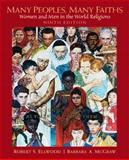 Many Peoples, Many Faiths : Women and Men in the World Religions, Ellwood, Robert S. and McGraw, Barbara A., 0136017614