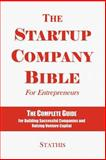 The Startup Company Bible for Entreprene, Stathis, Michael, 0975577611