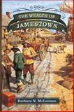 The Wealth of Jamestown, Barbara N. McLennan, 1938467612