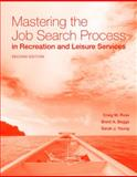 Mastering the Job Search Process in Recreation and Leisure Services, Ross, Craig and Beggs, Brent, 0763777617