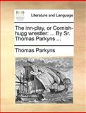 The Inn-Play, or Cornish-Hugg Wrestler, Thomas Parkyns, 1140937618