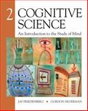 Cognitive Science : An Introduction to the Study of Mind, Friedenberg, Jay and Silverman, Gordon, 1412977614
