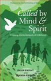 Called by Mind and Spirit : Crossing the Borderlands of Childhood, Knight, Gavin and Knight, Joanna, 1441137610