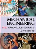 Mechanical Engineering : BTEC National Option Units, Darbyshire, Alan, 0750657618