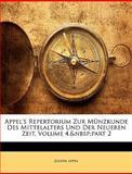 Appel's Repertorium Zur Münzkunde des Mittelalters und der Neueren Zeit, Joseph Appel, 1145287611