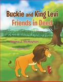 Buckie and King Levi - Friends in Deed, Norma J. McKayhan, 1466977612