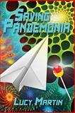 Saving Pandemonia, Lucy Martin, 1490497617