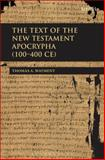 The Text of the New Testament Apocrypha (100 - 400 CE), Wayment, Thomas, 056704761X