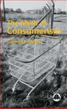 The Myth of Consumerism, Lodziak, Conrad, 0745317618