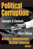 Political Corruption : Concepts and Contexts, , 0765807610