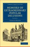 Memoirs of Extraordinary Popular Delusions, Mackay, Charles, 110802761X
