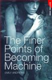 The Finer Points of Becoming Machine, Emily Andrews, 1616517611