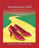 Action Research for Teachers : Traveling the Yellow Brick Road, Holly, Mary Louise and Arhar, Joanne M., 0135157617