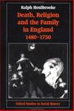 Death, Religion, and the Family in England, 1480-1750 9780198217619
