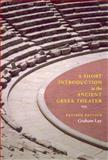 A Short Introduction to the Ancient Greek Theater, Ley, Graham, 0226477614