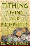 Tithing Giving and Prosperity, Roy B. Blizzard, 1484087615