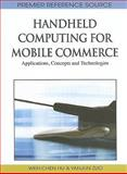 Handheld Computing for Mobile Commerce : Applications, Concepts and Technologies, Hu, Wen Chen, 1615207619