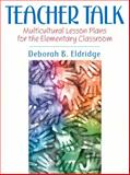 Teacher Talk : Multicultural Lesson Plans for the Elementary Classroom, Eldridge, Deborah B., 0205267629