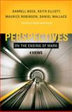 Perspectives on the Ending of Mark, Maurice Robinson, 0805447628