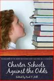Charter Schools Against the Odds, Paul T. Hill, 0817947620