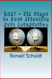UDEF - Six Steps to Cost Effective Data Integration, Ronald Schuldt, 1466467622