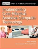 Implementing Cost-Effective Assistive Computer Technology, Jane Vincent, 1555707629