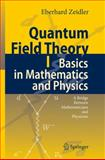 Quantum Field Theory I : Basics in Mathematics and Physics - A Bridge Between Mathematicians and Physicists, Zeidler, Eberhard, 3540347623
