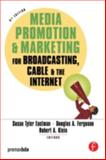 Media Promotion and Marketing for Broadcasting, Cable and the Internet, , 0240807626