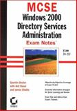 MCSE : Windows 2000 Directory Services Administration Exam Notes, Desai, Anil F., 0782127622