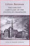 Littere Baronum : The Earliest Cartulary of the Counts of Champagne, , 0802087620