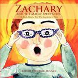 Zachary and the Magic Spectacles, Rachel Freier Miller Sivek, 1468507621
