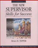 The New Supervisor : Skills for Success, Tepper, Bruce B., 1556237626