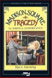 Madison Square Tragedy, Rick Geary, 1561637629