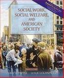 Social Work, Social Welfare, and American Society (with MyHelpingLab), Popple, Philip R. and Leighninger, Leslie, 0205487629
