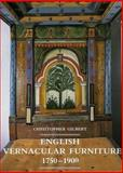 English Vernacular Furniture, 1750-1900, Gilbert, Christopher, 0300047622