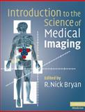 Introduction to the Science of Medical Imaging, , 0521747627