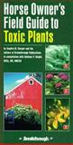 Horse Owner's Field Guide to Toxic Plants, Burger, Sandra and Knight, A. P., 0914327623