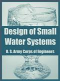 Design of Small Water Systems, U. S. Army Corps Of Staff, 1410217620