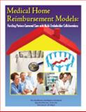 Medical Home Reimbursement Models : Funding Patient-Centered Care with Multi-Stakeholder Collaborations, Reeder, Lesley and Walters, Barbara, 1934647624
