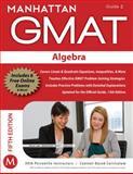 Algebra GMAT Strategy Guide, 5th Edition, Manhattan GMAT Staff, 1935707620